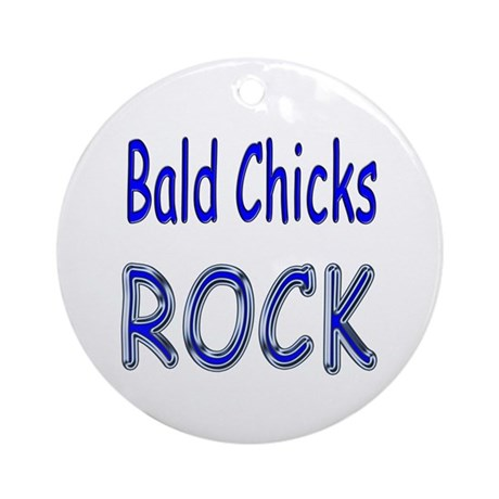 Bald Chicks Rock Ornament (Round)
