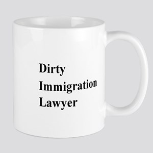 Dirty Immigration Lawyer Mugs