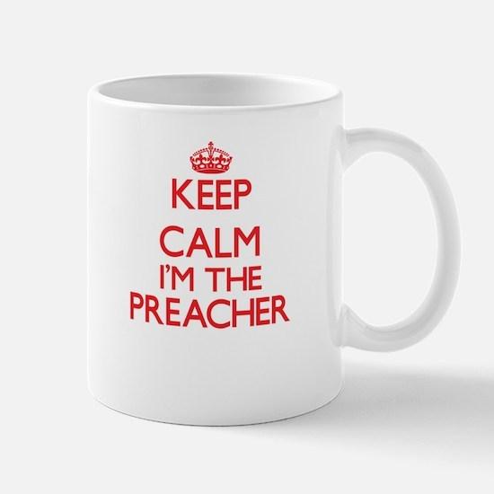Keep calm I'm the Preacher Mugs