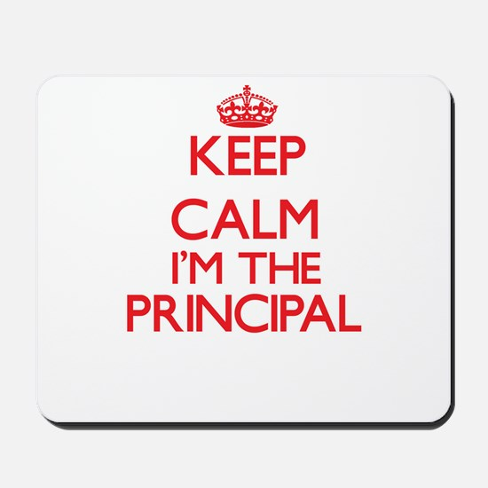 Keep calm I'm the Principal Mousepad
