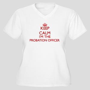 Keep calm I'm the Probation Offi Plus Size T-Shirt