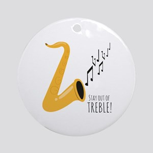 Stay Out Of Treble! Ornament (Round)