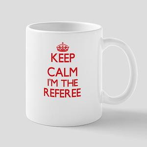 Keep calm I'm the Referee Mugs