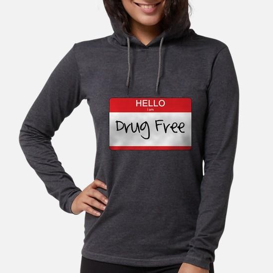 Hello Im Drug Free Long Sleeve T-Shirt