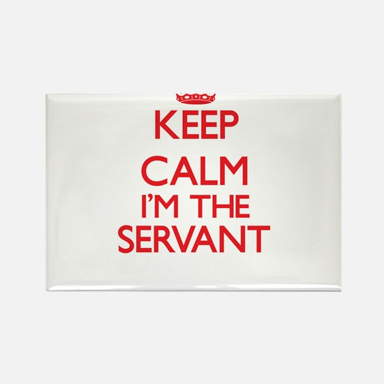 Keep calm I'm the Servant Magnets