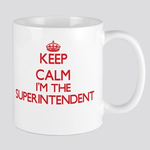 Keep calm I'm the Superintendent Mugs