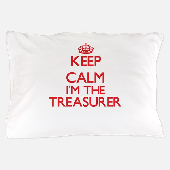 Keep calm I'm the Treasurer Pillow Case