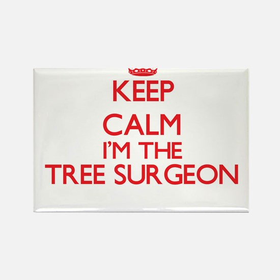 Keep calm I'm the Tree Surgeon Magnets