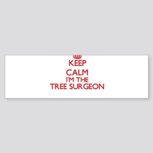 Keep calm I'm the Tree Surgeon Bumper Sticker