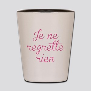 Je Ne Regrette Rien Shot Glass