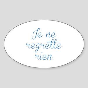 Je Ne Regrette Rien Sticker (Oval)