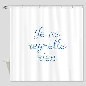 Je Ne Regrette Rien Shower Curtain