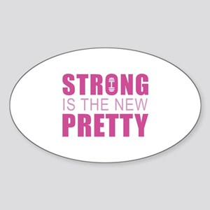Strong Is The New Pretty Sticker (Oval)