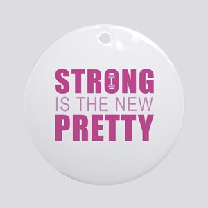 Strong Is The New Pretty Ornament (Round)