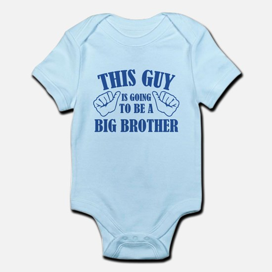 This Guy Is Going To Be A Big Brother Infant Bodys