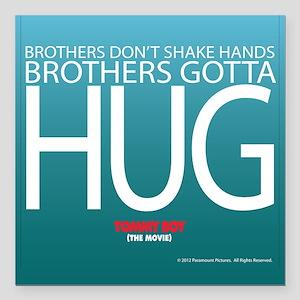 "Brothers Gotta Hug Square Car Magnet 3"" X 3&q"