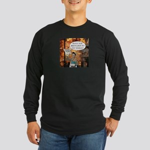 Have You Been Lied To Long Sleeve Dark T-Shirt