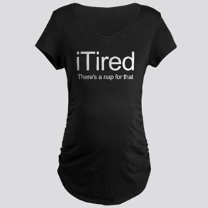 i Tired Maternity Dark T-Shirt