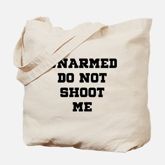 UNARMED Do Not Shoot Me Tote Bag