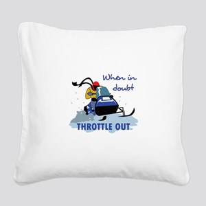 THROTTLE OUT Square Canvas Pillow