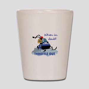 THROTTLE OUT Shot Glass