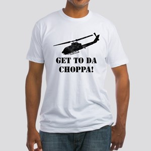 Get To Da Choppa! Fitted T-Shirt