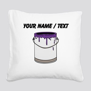 Custom Paint Can Square Canvas Pillow