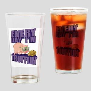 Every Day I'm Trufflin' Drinking Glass