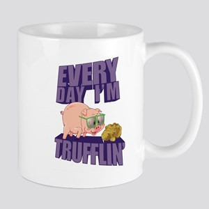 Every Day I'm Trufflin' Mugs