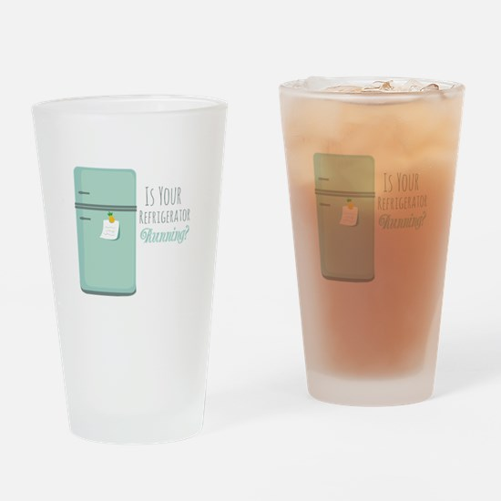 IceBox_IsYourRefrigeratorRunning? Drinking Glass