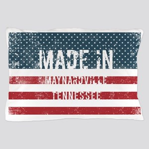 Made in Maynardville, Tennessee Pillow Case