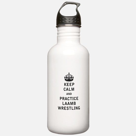 Keep Calm and Practice Laamb Wrestling Water Bottl