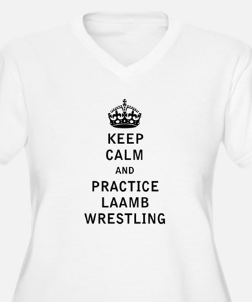 Keep Calm and Practice Laamb Wrestling Plus Size T