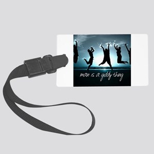 Man Is A Giddy Thing Large Luggage Tag