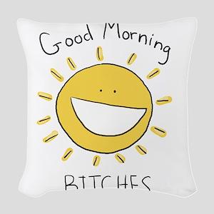 Good Morning Bitches Woven Throw Pillow