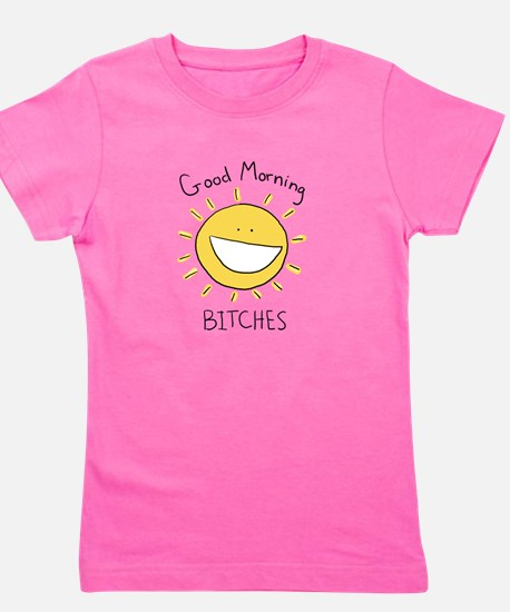 Good Morning Bitches Girl's Tee