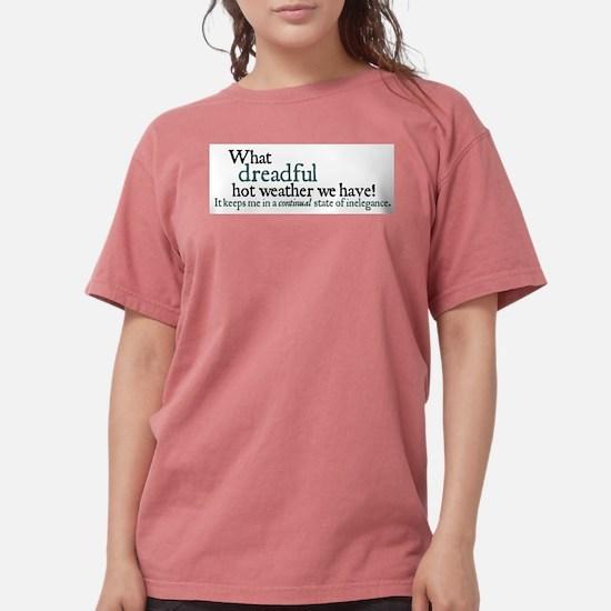 dreadfulhot copy.jpg T-Shirt
