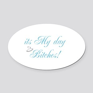 It's My Day Bitches - Brides Oval Car Magnet