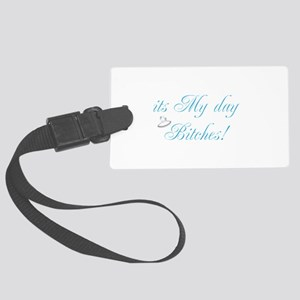 It's My Day Bitches - Brides Large Luggage Tag