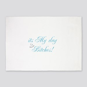 It's My Day Bitches - Brides 5'x7'Area Rug
