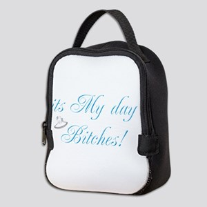 It's My Day Bitches - Brides Neoprene Lunch Bag
