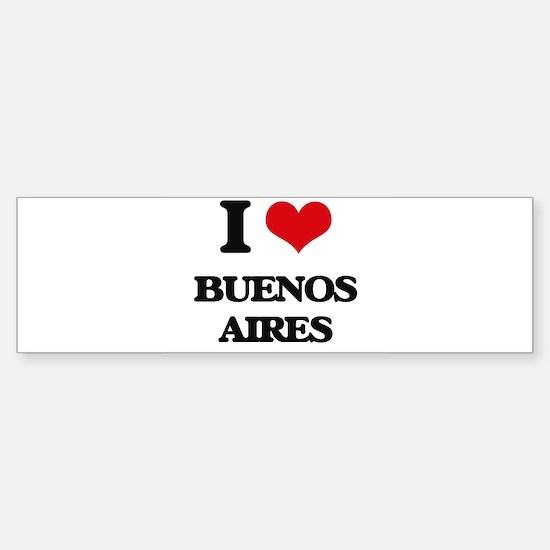 I love Buenos Aires Bumper Bumper Bumper Sticker