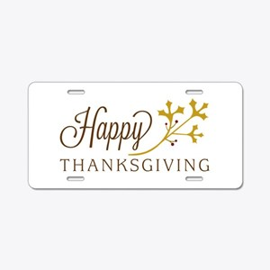Happy Thanksgiving Aluminum License Plate