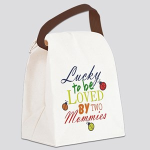 LUCKY TO BE LOVED BY TWO MOMMIES Canvas Lunch Bag