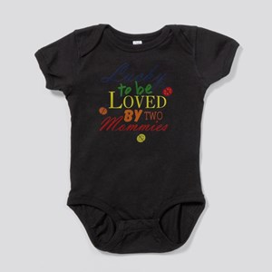 LUCKY TO BE LOVED BY TWO MOMMIES Baby Bodysuit