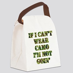 If I Can't Wear Camo I'm Not Goin Canvas Lunch Bag