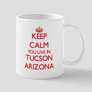 Keep calm you live in Tucson Arizona Mugs