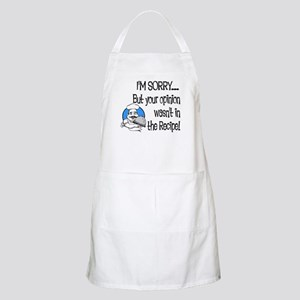 Your Opinion Wasn't In It Apron