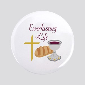 "EVERLASTING LIFE 3.5"" Button"