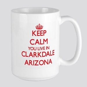 Keep calm you live in Clarkdale Arizona Mugs